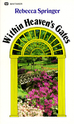 Within Heavens Gates by Rebecca Ruter Springer