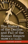 The History of the Decline and Fall of the Roman Empire, Vol. IV