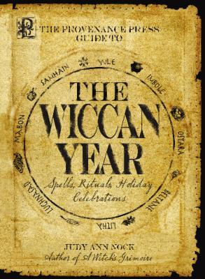The Provenance Press Guide to the Wiccan Year by Judy Ann Nock