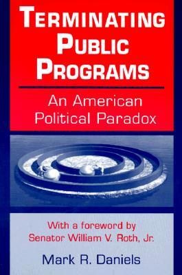 Terminating Public Programs by Mark R. Daniels