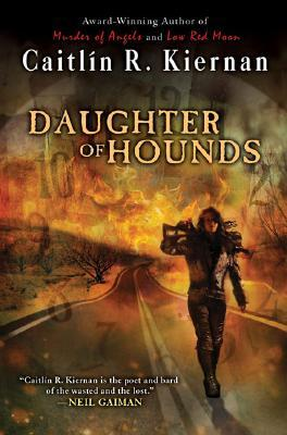 Daughter of Hounds by Caitlín R. Kiernan