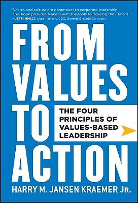 From Values to Action by Harry M. Jansen Kraemer Jr.