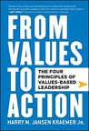 From Values to Action: The Four Principles of Values-Based Leadership