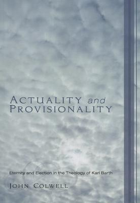 Actuality and Provisionality by John Colwell