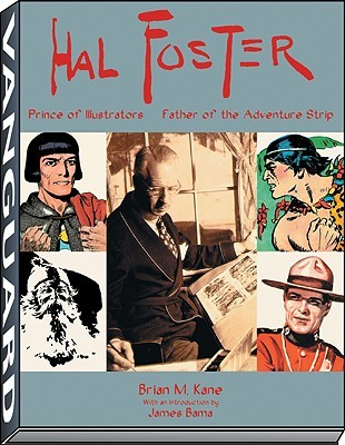 HAL FOSTER PB: Prince of Illustrators, Father of the Adventure Strip