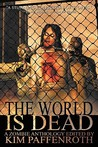 The World Is Dead: A Zombie Anthology