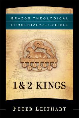 1 & 2 Kings by Peter J. Leithart
