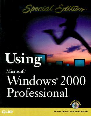 Special Edition Using Microsoft Windows 2000 Professional [Wi... by Bob Cowart