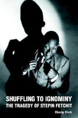 Shuffling to Ignominy: The Tragedy of Stepin Fetchit
