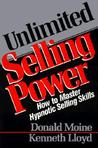 Unlimited Selling Power: How to Master Hypnotic Skills
