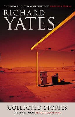 Free download online The Collected Stories Of Richard Yates by Richard Yates iBook