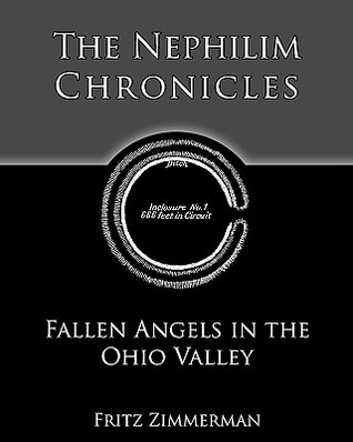 The Nephilim Chronicles: Fallen Angels in the Ohio Valley: 1