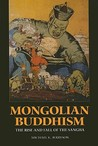 Mongolian Buddhism: The Rise and Fall of the Sangha
