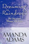 "Dreaming in Raindrops: Part One of the ""Dreamy"" Life Series"