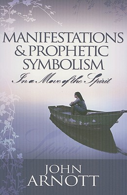 Manifestations and Prophetic Symbolism in a Move of the Spirit