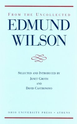 From the Uncollected Edmund Wilson by Edmund Wilson