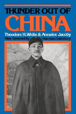 Free online download Thunder Out of China by Theodore H. White, Annalee Jacoby PDF