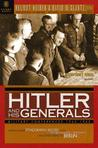 Hitler and His Generals: Military Conference 1942-1945, From Stalingrad to Berlin