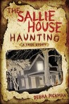 The Sallie House Haunting by Debra Lyn Pickman