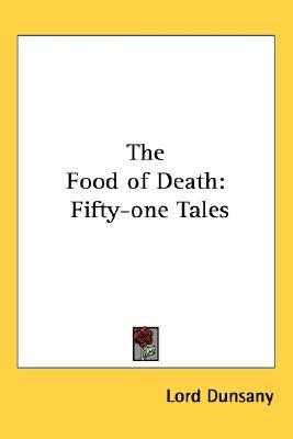 The Food of Death: Fifty-One Tales