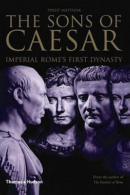 Sons of Caesar by Philip Matyszak