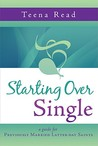Starting Over Single: A Guide for Previously Married Latter-Day Saints