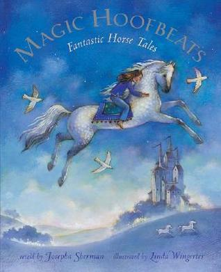 Magic Hoofbeats: Fantastic Horse Tales [With CD]