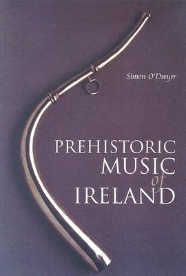 Prehistoric Music of Ireland