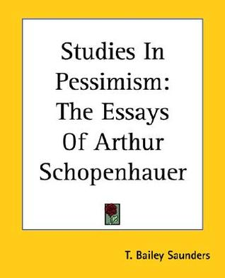 collected essays of arthur schopenhauer Collected essays of arthur schopenhauer has 203 ratings and 22 reviews glenn said: if you are up for lively, insightful, sometimes outrageous essays o.