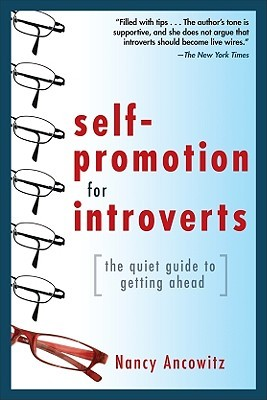 Self-Promotion for Introverts by Nancy Ancowitz