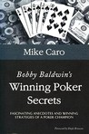 Bobby Baldwin's Winning Poker Secrets (Great Champions of Poker)