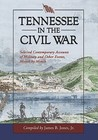 Tennessee in the Civil War: Selected Contemporary Accounts of Military and Other Events, Month by Month