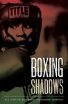 Boxing Shadows