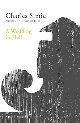 A Wedding in Hell by Charles Simic