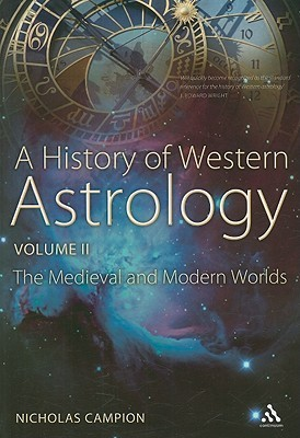 Read A History of Western Astrology Volume II: The Medieval and Modern Worlds by Nicholas Campion PDF