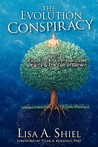 The Evolution Conspiracy, Volume 1: Exposing Life's Inexplicable Origins & the Cult of Darwin