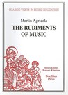 The Rudiments of Music: (Rudimenta Musices, 1539)
