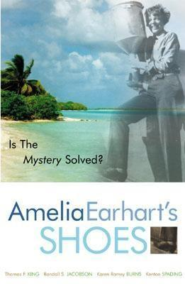 Amelia Earhart's Shoes by Thomas F. King
