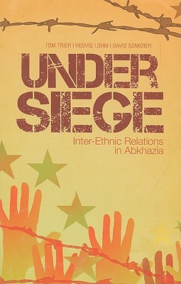 Under Siege: Inter-Ethnic Relations in Abkhazia