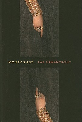 Money Shot by Rae Armantrout