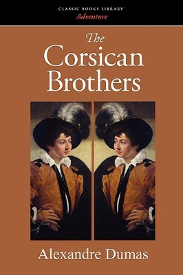 The Corsican Brothers by Alexandre Dumas