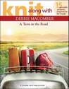 Knit Along with Debbie Macomber ? a Turn in the Road (Leisure Arts #5506)
