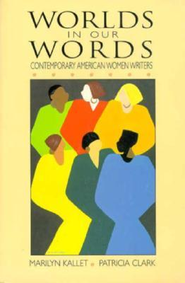 Worlds in Our Words: Contemporary American Women Writers