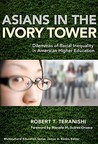 Asians in the Ivory Tower: Dilemmas of Racial Inequality in American Higher Education