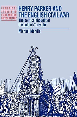 Henry Parker and the English Civil War by Michael Mendle