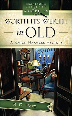 Worth its Weight in Old (Karen Maxwell, #2)