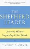 The Shepherd Leader, Achieving Effective Shepherding in Your Church