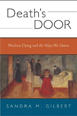 Free download Death's Door: Modern Dying and the Ways We Grieve by Sandra M. Gilbert DJVU