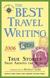 The Best Travel Writing 2006: True Stories from Around the World