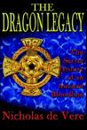 The Dragon Legacy: The Secret History of an Ancient Bloodline